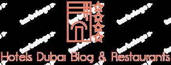Hotels Dubai Blog & Restaurants